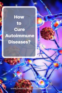 How to cure autoimmune diseases_