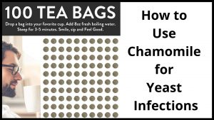 How to Use Chamomile for Yeast Infections