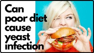 Can poor diet cause yeast infection