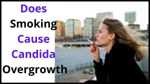 Does smoking cause candida overgrowth