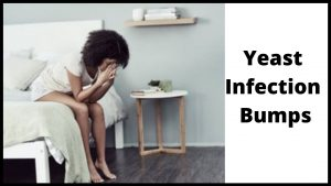 Yeast Infection Bumps