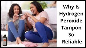 Why Is Hydrogen Peroxide Tampon So Reliable