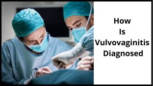 How Is Vulvovaginitis Diagnosed
