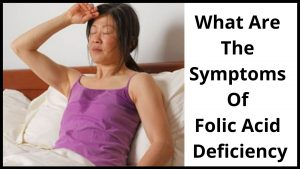 What Are The Symptoms Of Folic Acid Deficiency