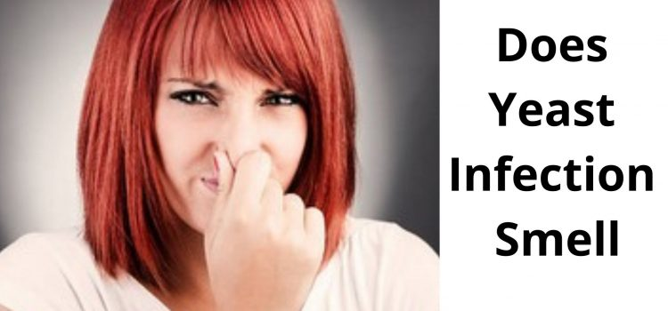 Does Yeast Infection Smell
