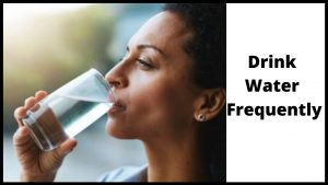 Drink Water Frequently