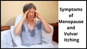 Symptoms of Menopause and Vulvar Itching