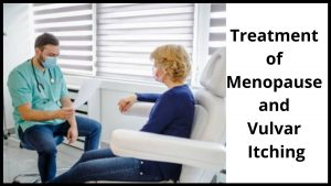 Treatment of Menopause and Vulvar Itching