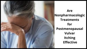 Are Nonpharmacologic Treatments for Postmenopausal Vulvar Itching Effective