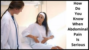 How Do You Know When Abdominal Pain Is Serious