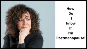 How do I know if I'm Postmenopausal