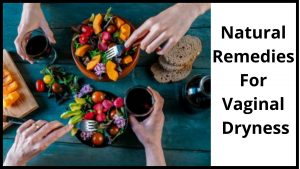 Natural Remedies For Vaginal Dryness